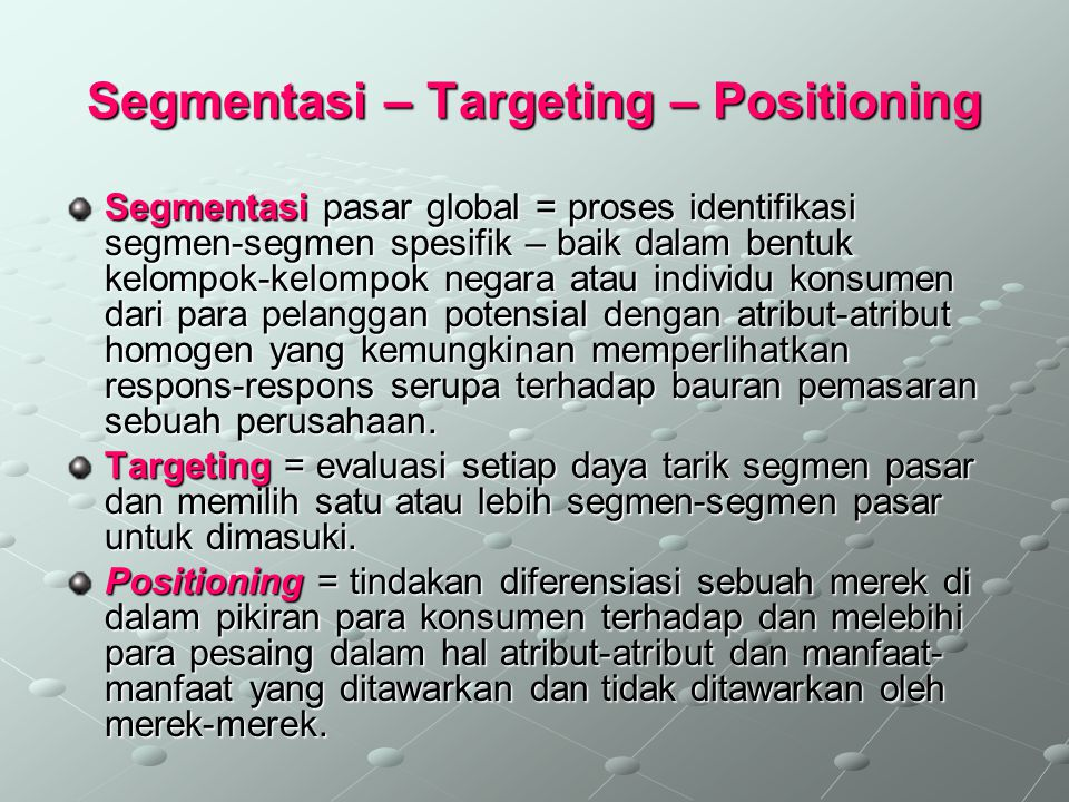Segmentasi – Targeting – Positioning