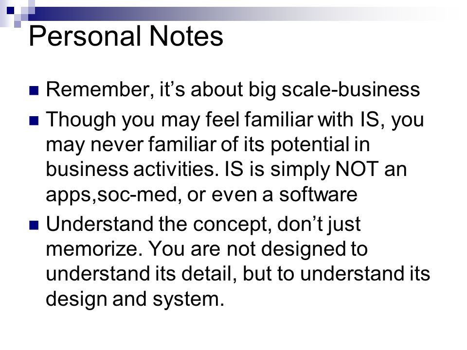 Personal Notes Remember, it's about big scale-business