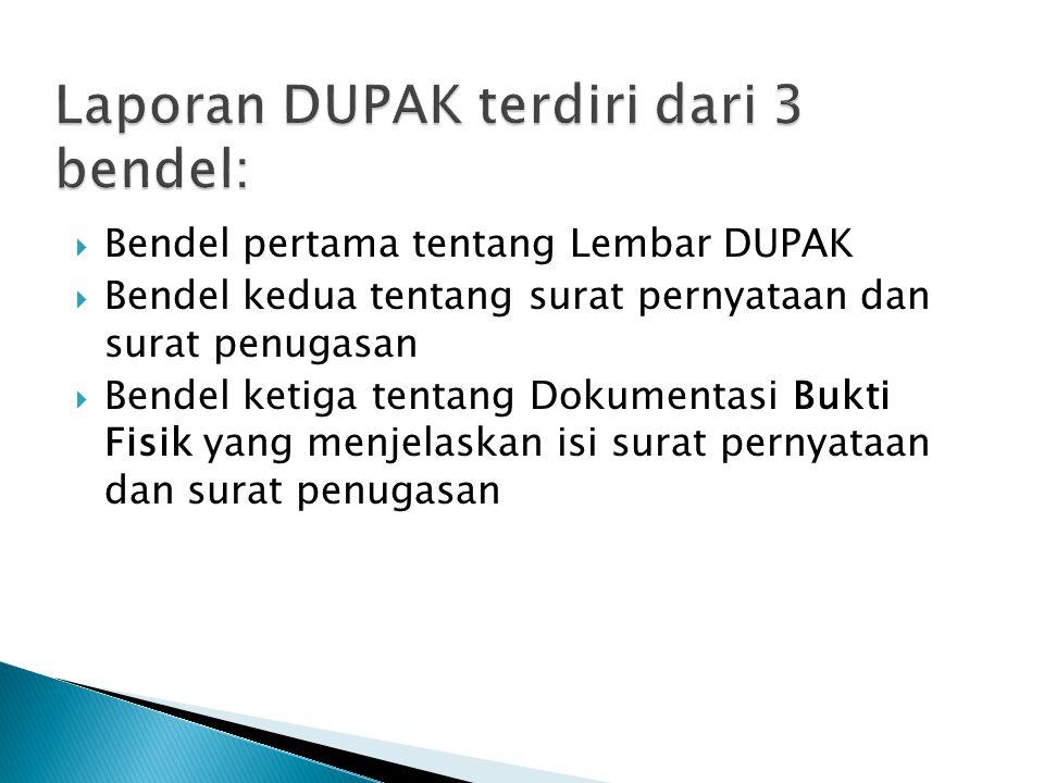 Laporan DUPAK terdiri dari 3 bendel:
