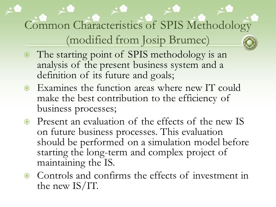 Common Characteristics of SPIS Methodology (modified from Josip Brumec)