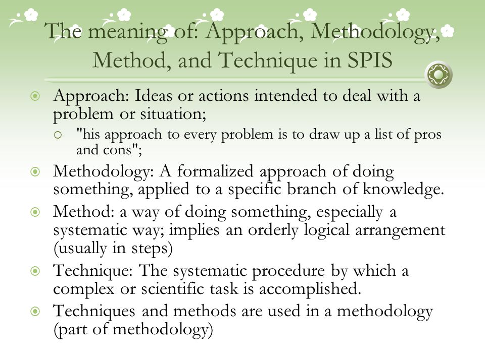 The meaning of: Approach, Methodology, Method, and Technique in SPIS