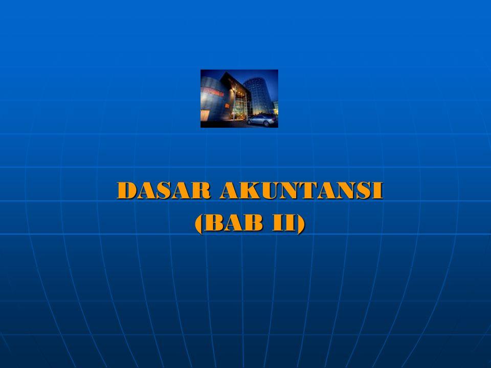 DASAR AKUNTANSI (BAB II)