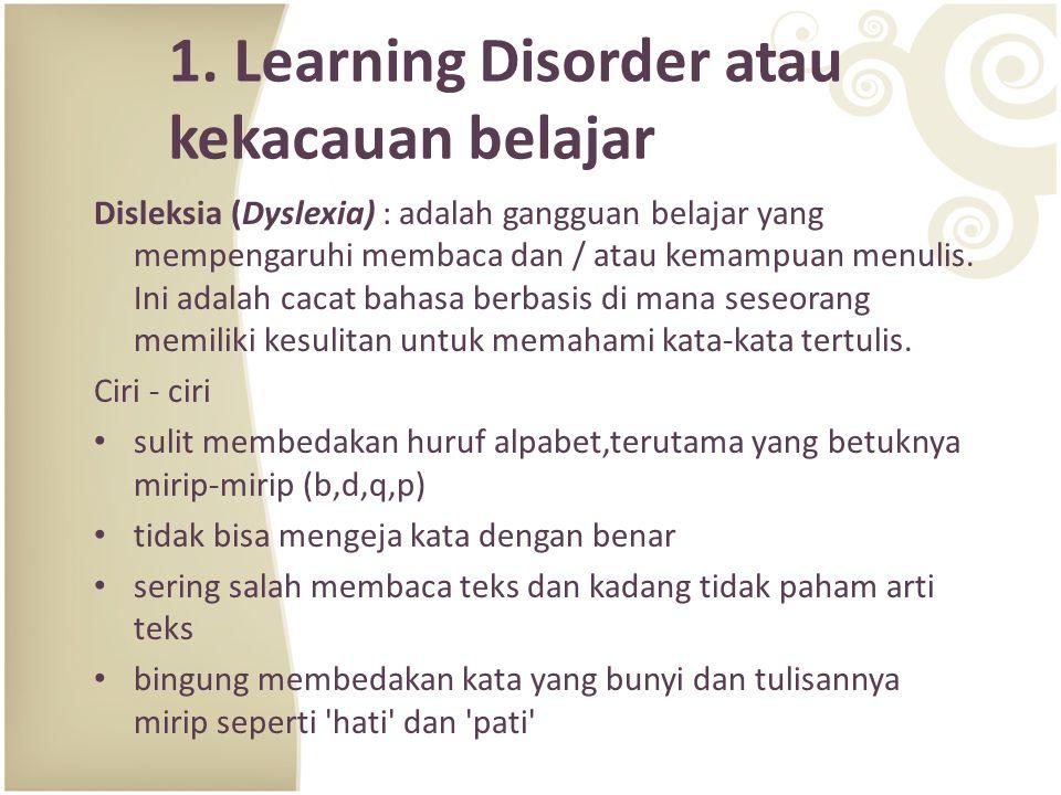 1. Learning Disorder atau kekacauan belajar