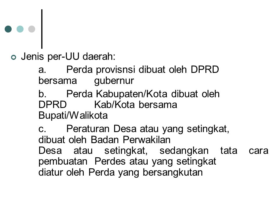 Jenis per-UU daerah: a. Perda provisnsi dibuat oleh DPRD bersama gubernur.