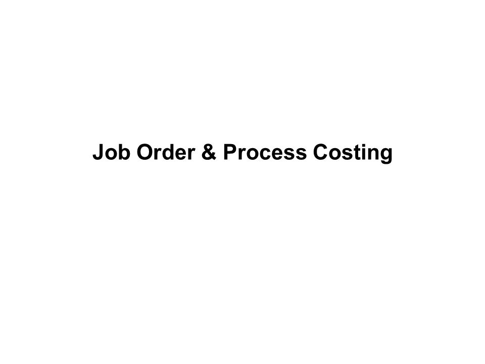 Job Order & Process Costing