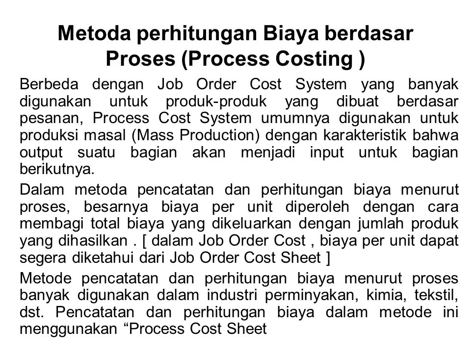 Metoda perhitungan Biaya berdasar Proses (Process Costing )