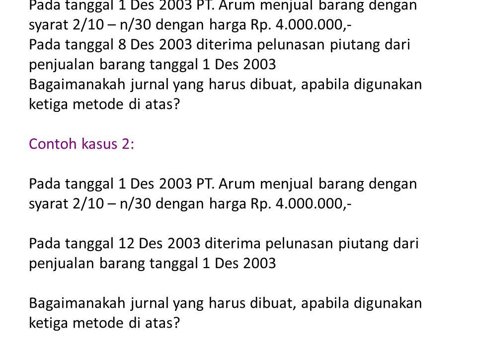 Contoh kasus 1: Pada tanggal 1 Des 2003 PT