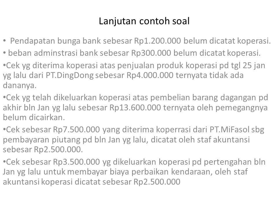 Lanjutan contoh soal Pendapatan bunga bank sebesar Rp1.200.000 belum dicatat koperasi.