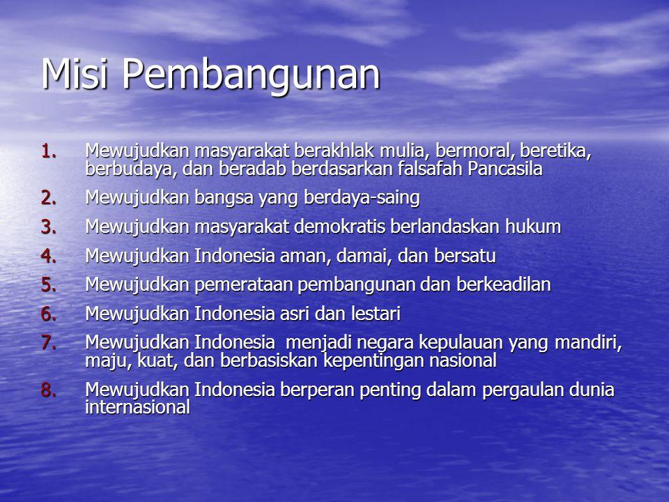 Misi Pembangunan Mewujudkan masyarakat berakhlak mulia, bermoral, beretika, berbudaya, dan beradab berdasarkan falsafah Pancasila.