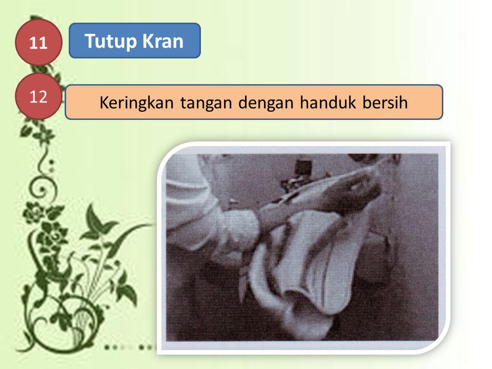Keringkan tangan dengan handuk bersih