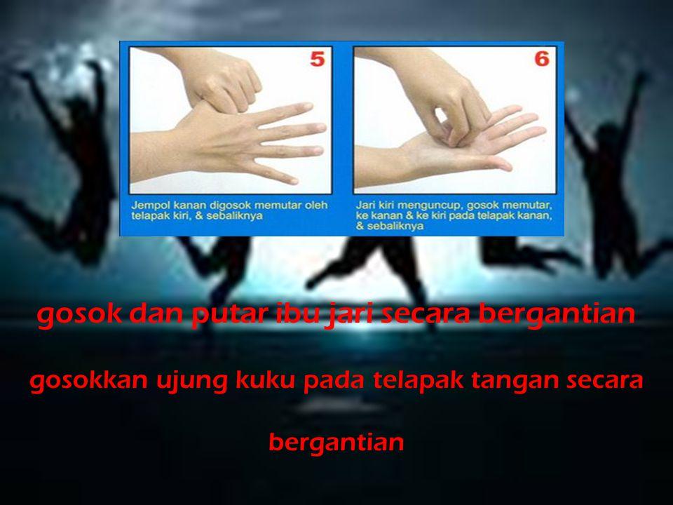 gosok dan putar ibu jari secara bergantian gosokkan ujung kuku pada telapak tangan secara bergantian