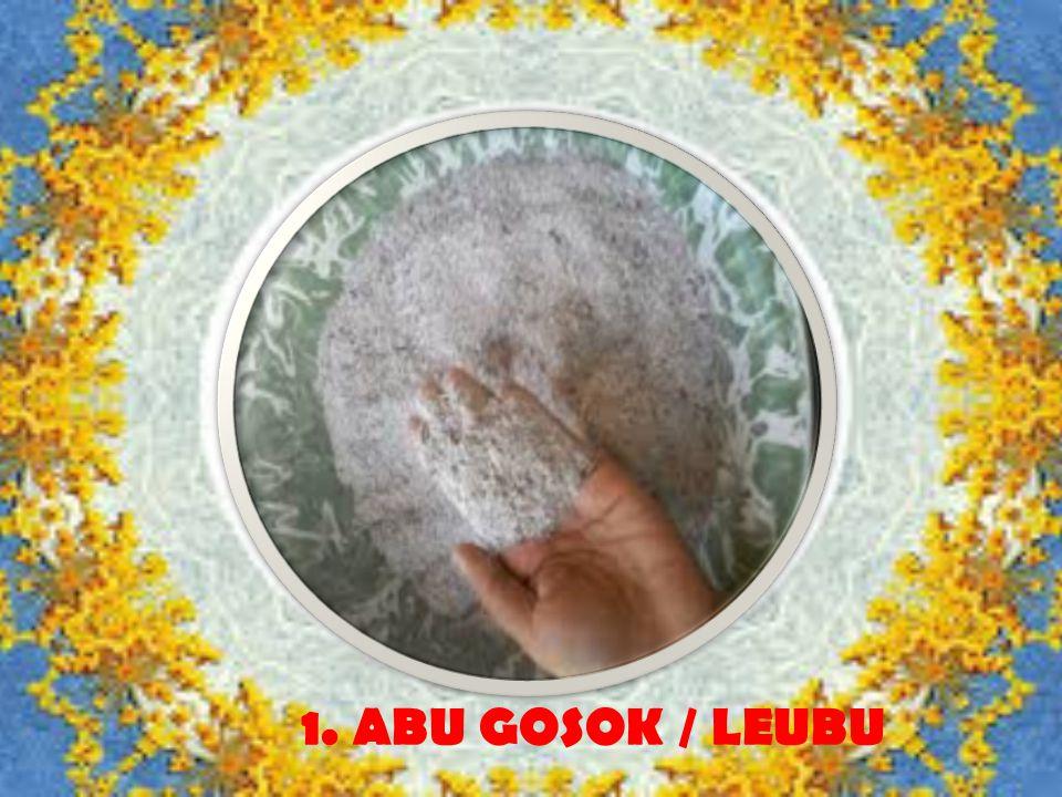 1. ABU GOSOK / LEUBU