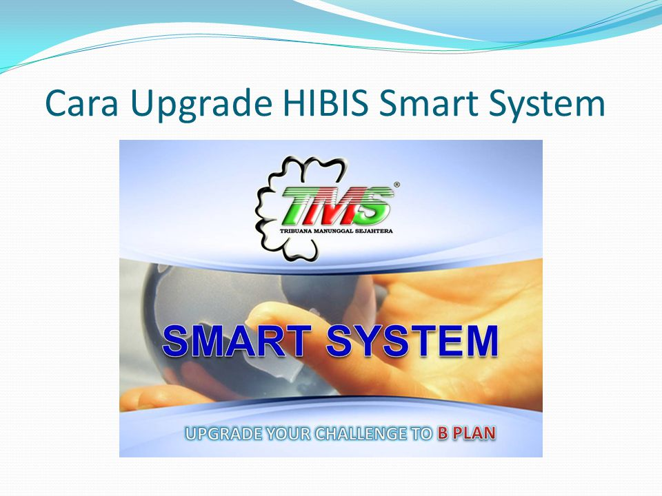 Cara Upgrade HIBIS Smart System