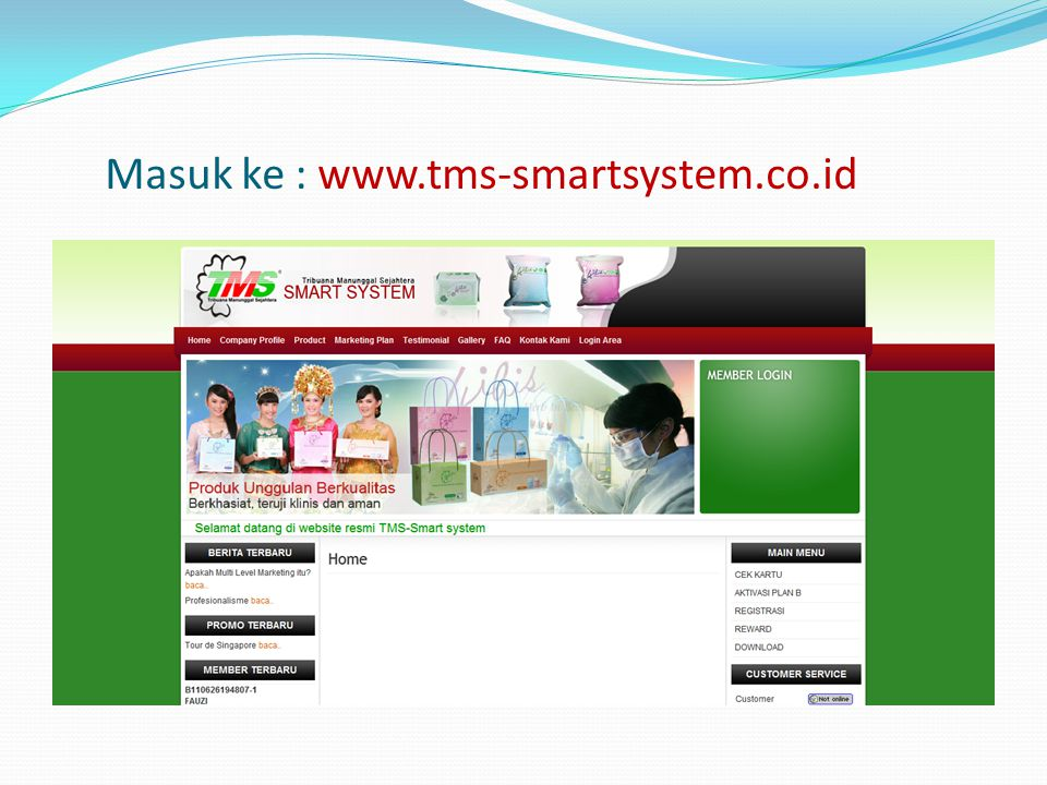 Masuk ke : www.tms-smartsystem.co.id