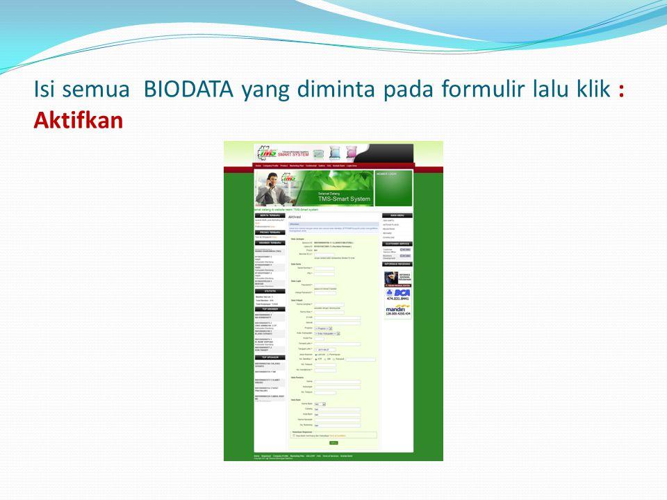 Isi semua BIODATA yang diminta pada formulir lalu klik : Aktifkan