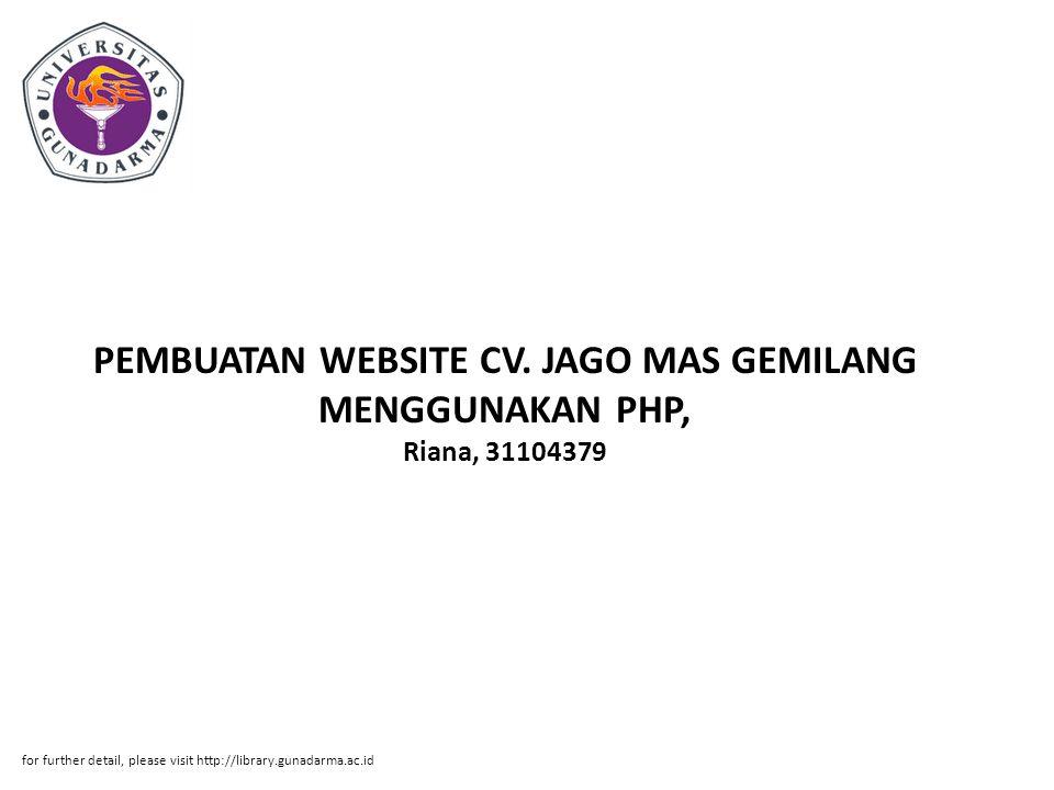 PEMBUATAN WEBSITE CV. JAGO MAS GEMILANG MENGGUNAKAN PHP, Riana, 31104379