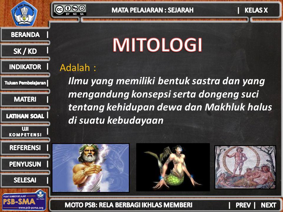 MITOLOGI Adalah :