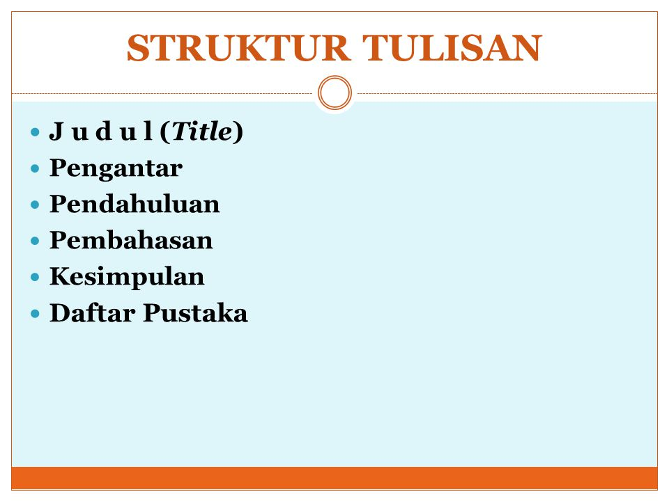 STRUKTUR TULISAN J u d u l (Title) Daftar Pustaka Pengantar