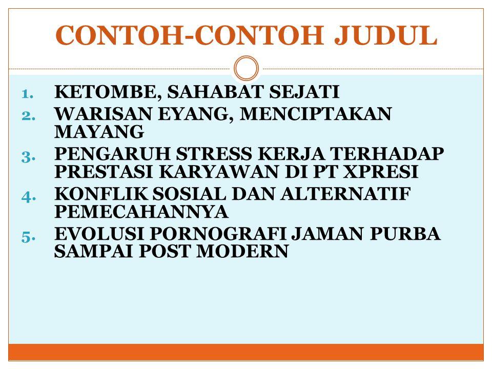 CONTOH-CONTOH JUDUL KETOMBE, SAHABAT SEJATI