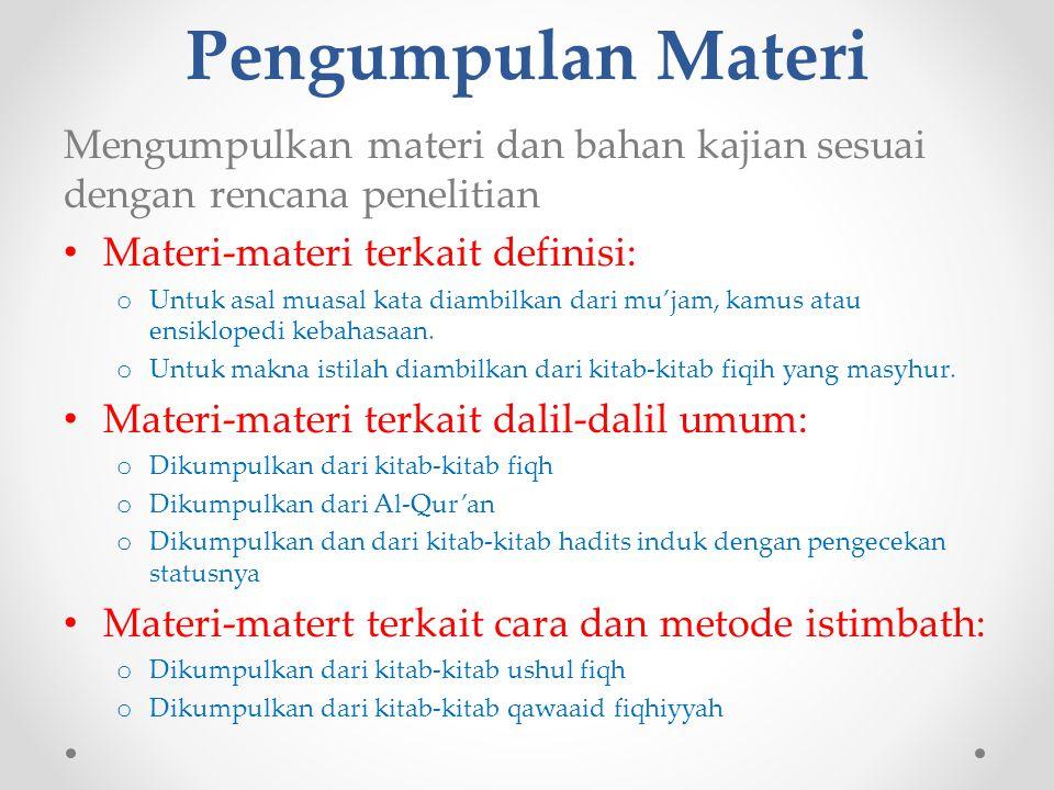 Pengumpulan Materi Mengumpulkan materi dan bahan kajian sesuai dengan rencana penelitian. Materi-materi terkait definisi: