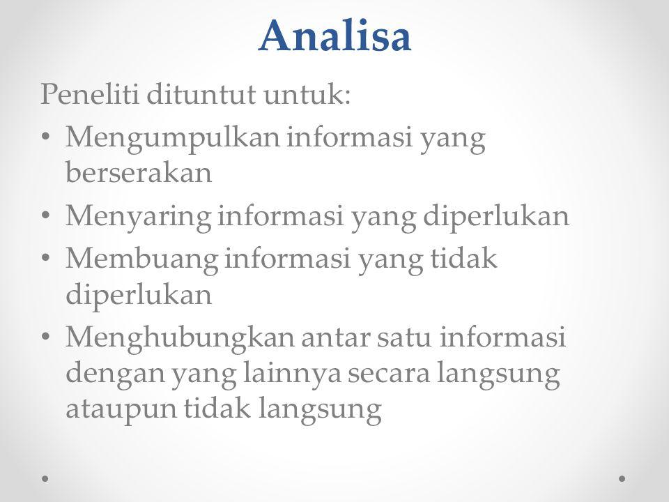 Analisa Peneliti dituntut untuk: