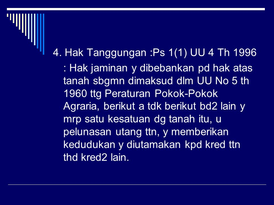 4. Hak Tanggungan :Ps 1(1) UU 4 Th 1996