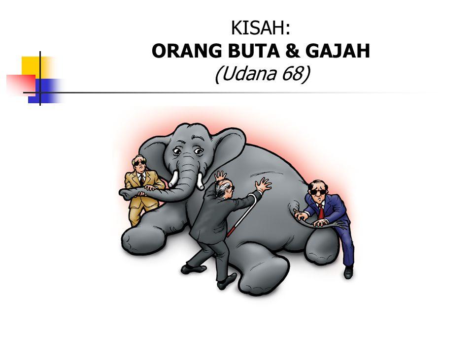 KISAH: ORANG BUTA & GAJAH (Udana 68)
