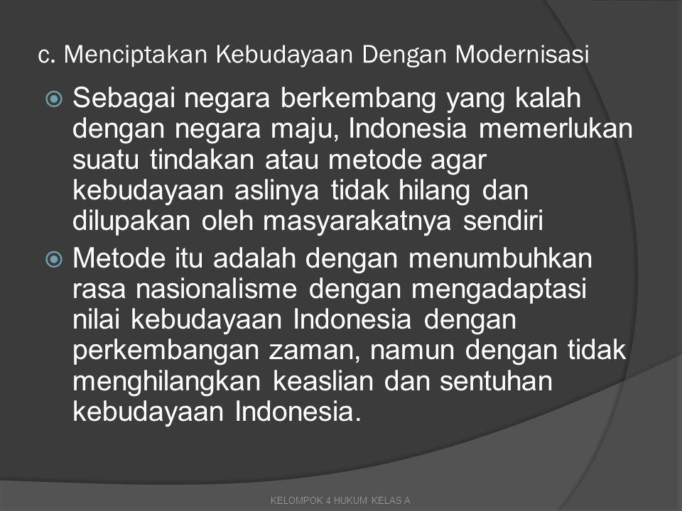 c. Menciptakan Kebudayaan Dengan Modernisasi