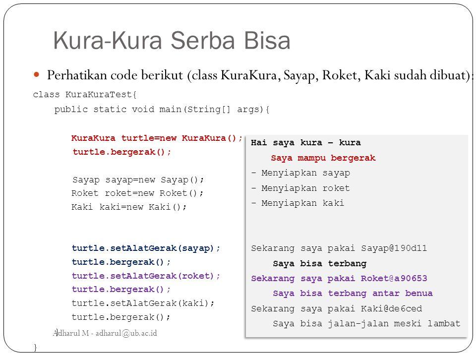 Kura-Kura Serba Bisa Perhatikan code berikut (class KuraKura, Sayap, Roket, Kaki sudah dibuat): class KuraKuraTest{