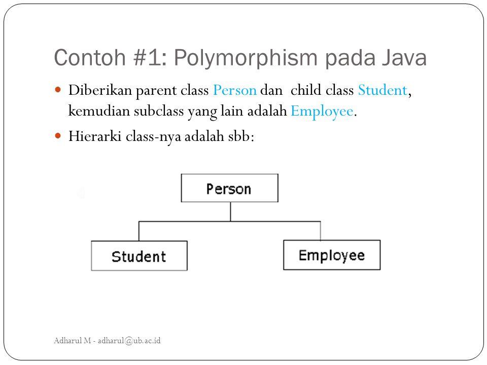 Contoh #1: Polymorphism pada Java