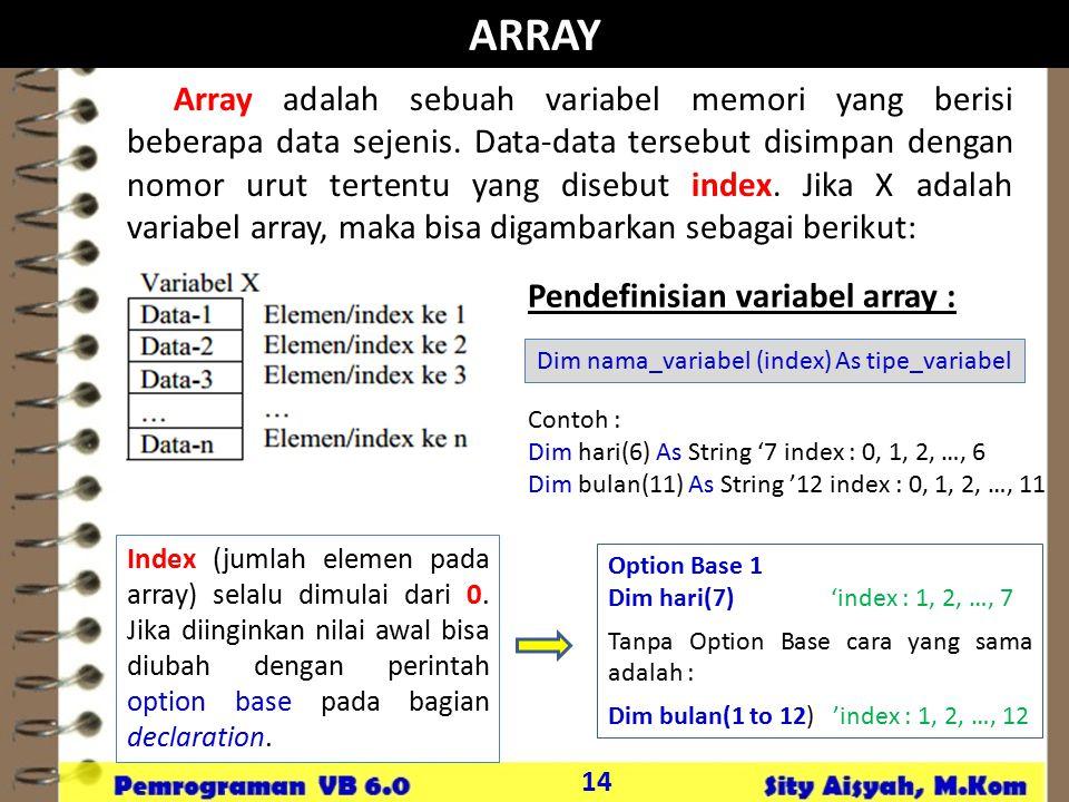 Dim nama_variabel (index) As tipe_variabel