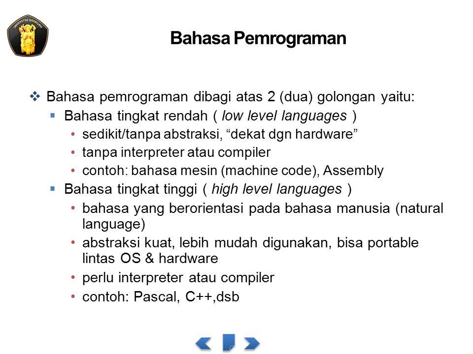 Bahasa Pemrograman Bahasa pemrograman dibagi atas 2 (dua) golongan yaitu: Bahasa tingkat rendah ( low level languages )