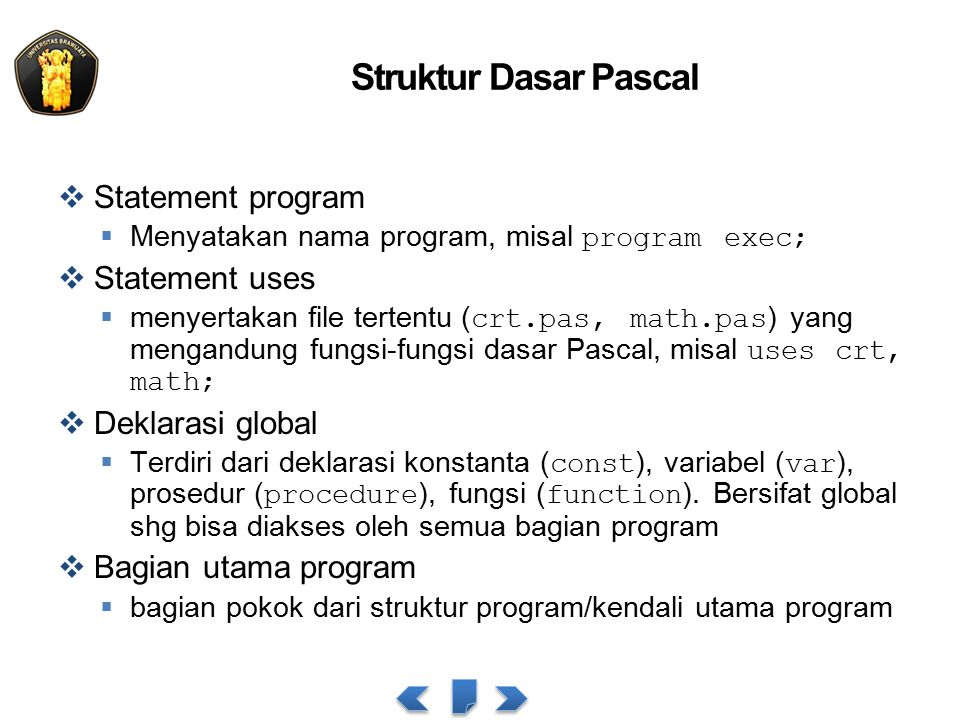 Struktur Dasar Pascal Statement program Statement uses