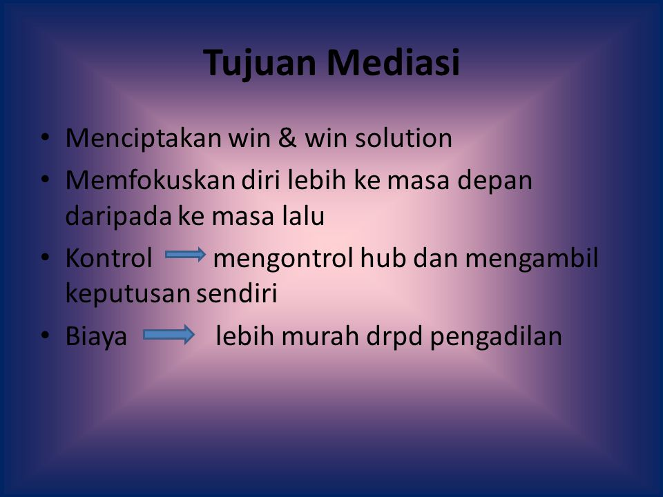 Tujuan Mediasi Menciptakan win & win solution