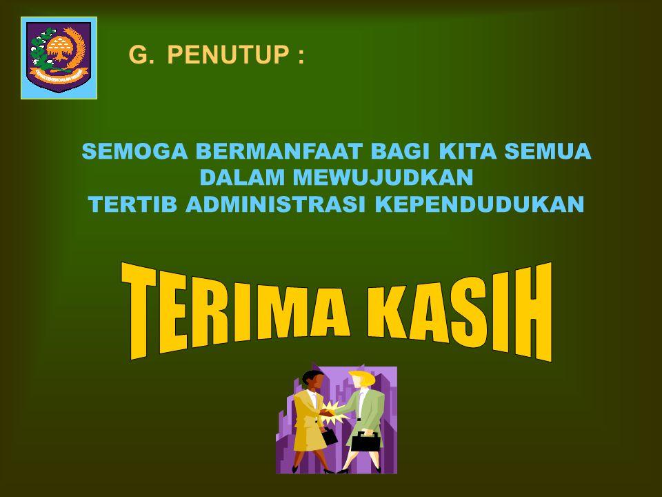 TERIMA KASIH G. PENUTUP :