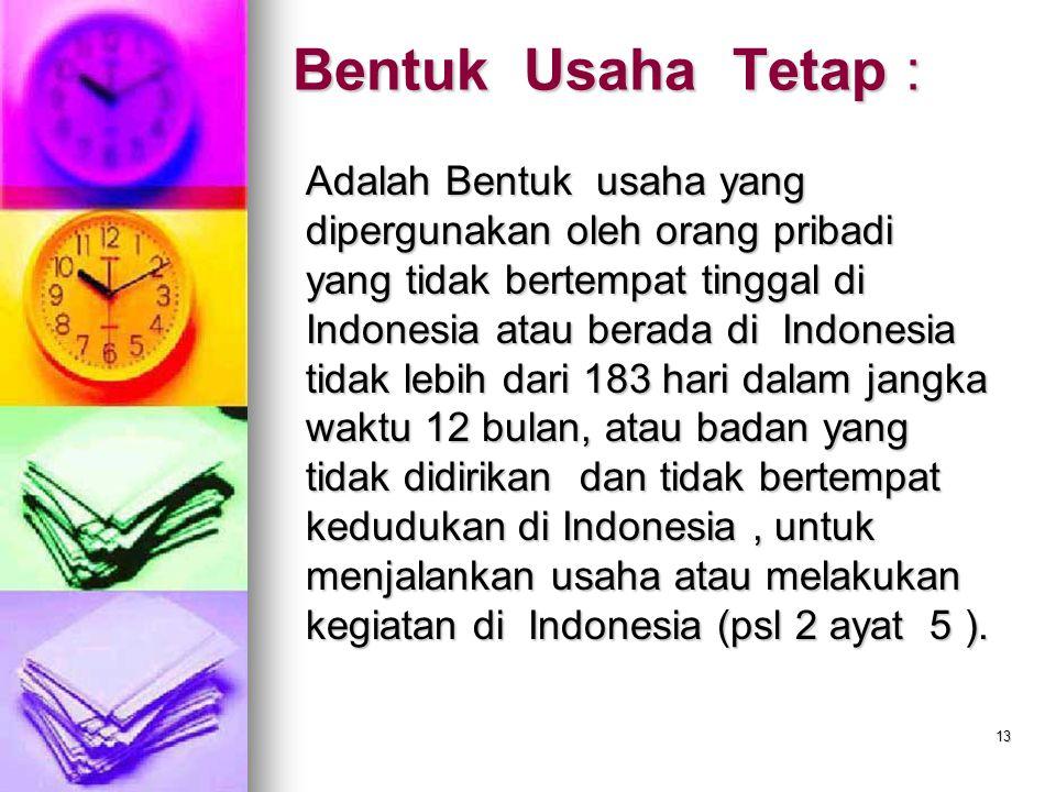 Bentuk Usaha Tetap :