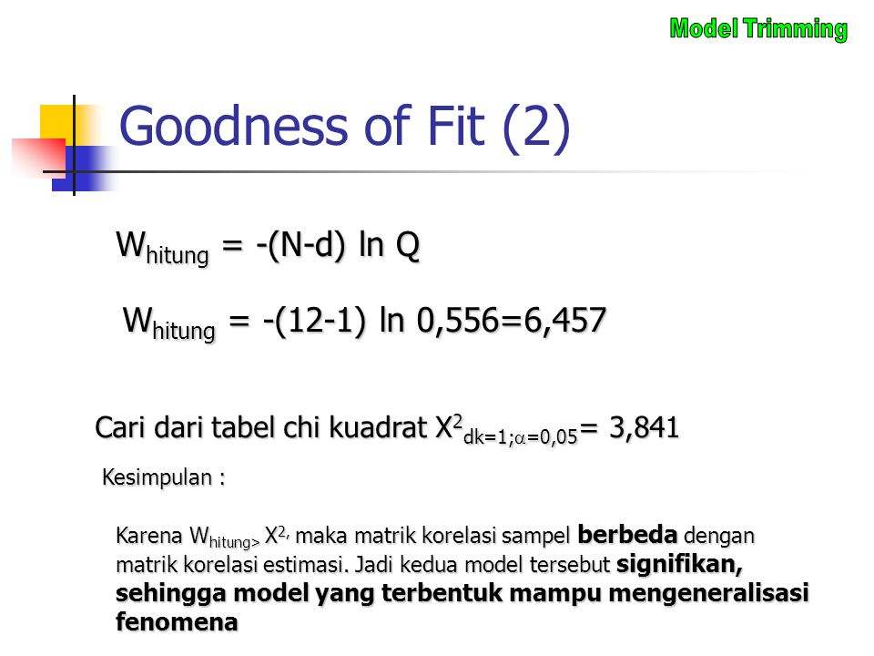 Goodness of Fit (2) Whitung = -(N-d) ln Q