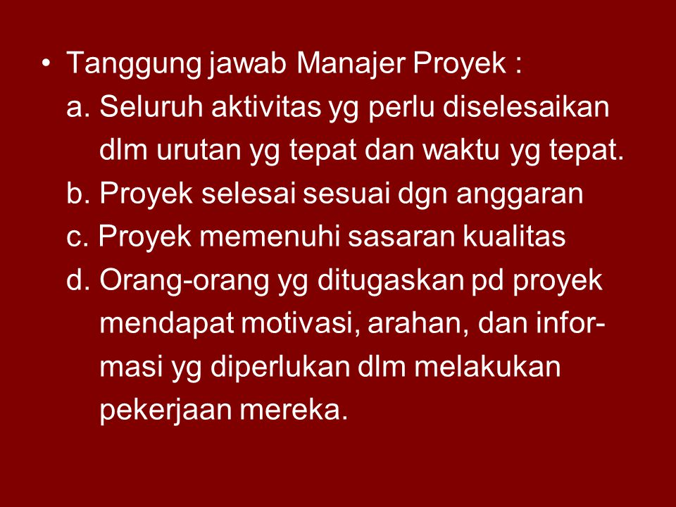 Tanggung jawab Manajer Proyek :
