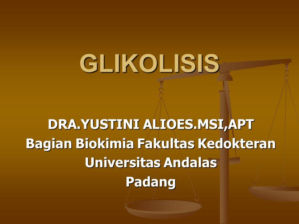 DRA.YUSTINI ALIOES.MSI,APT Bagian Biokimia Fakultas Kedokteran