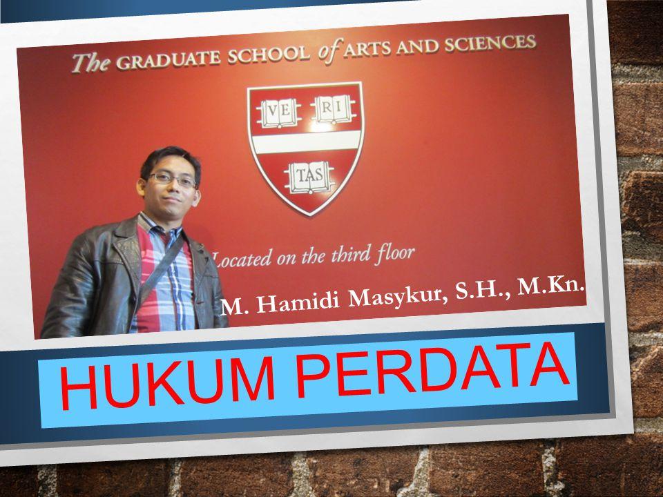 M. Hamidi Masykur, S.H., M.Kn. HUKUM PERDATA
