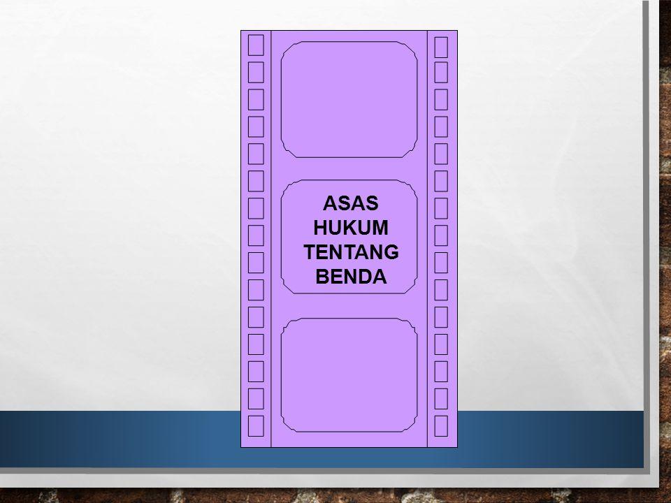 ASAS HUKUM TENTANG BENDA