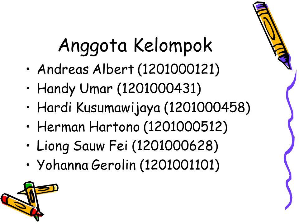 Anggota Kelompok Andreas Albert (1201000121) Handy Umar (1201000431)