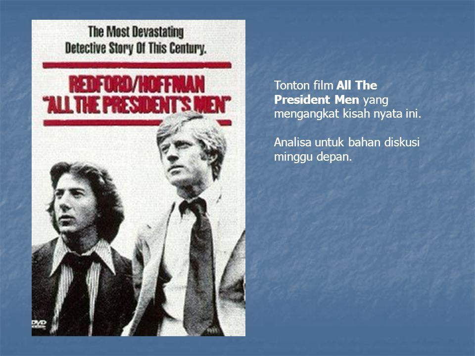 Tonton film All The President Men yang mengangkat kisah nyata ini.