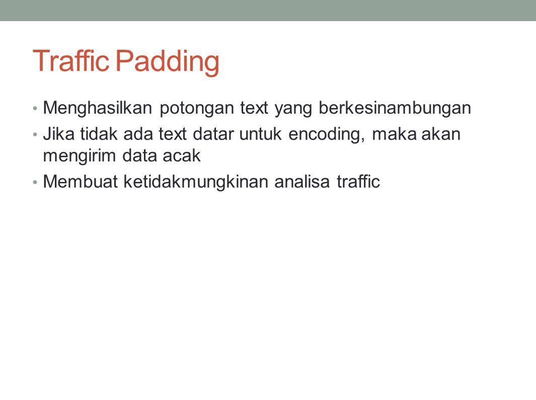 Traffic Padding Menghasilkan potongan text yang berkesinambungan