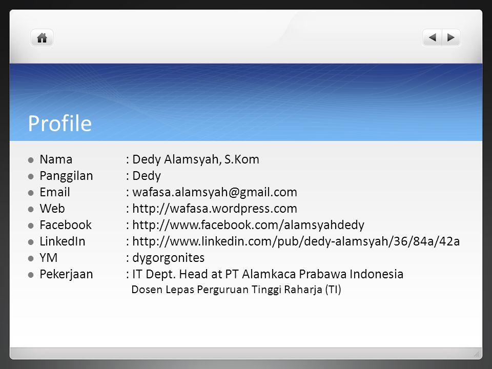 Profile Nama : Dedy Alamsyah, S.Kom Panggilan : Dedy