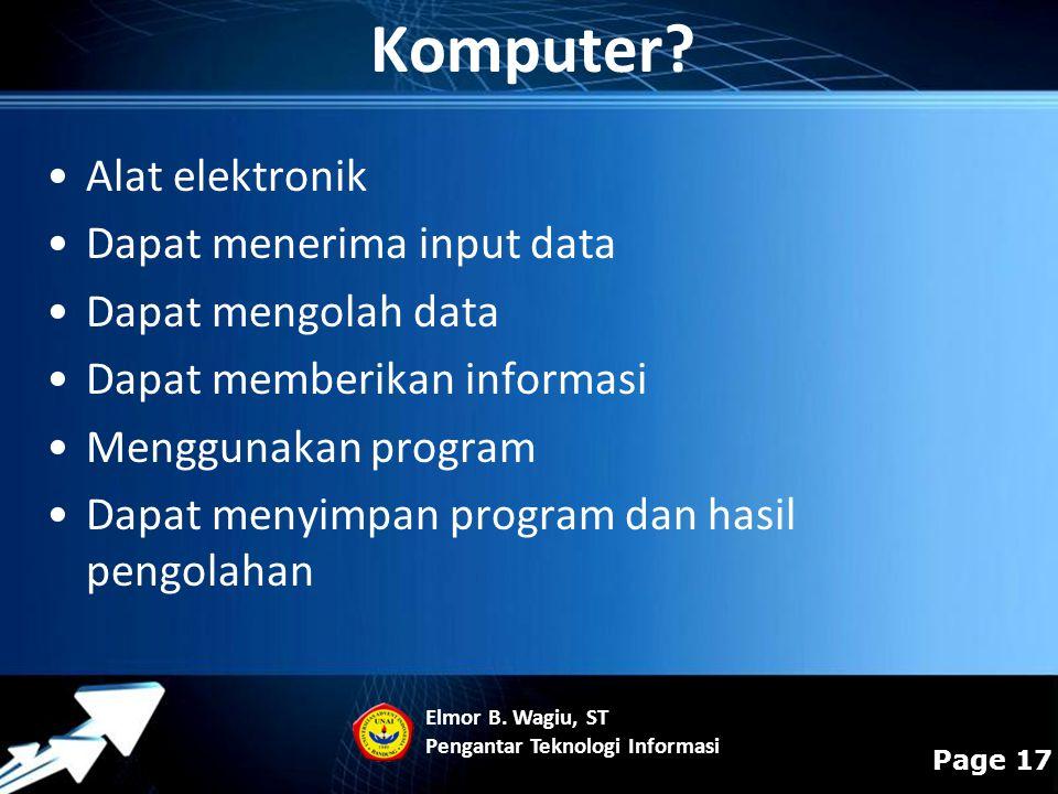 Komputer Alat elektronik Dapat menerima input data