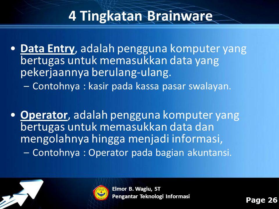 4 Tingkatan Brainware Data Entry, adalah pengguna komputer yang bertugas untuk memasukkan data yang pekerjaannya berulang-ulang.