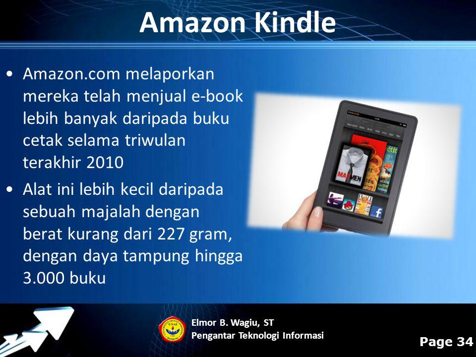 Amazon Kindle Amazon.com melaporkan mereka telah menjual e-book lebih banyak daripada buku cetak selama triwulan terakhir 2010.