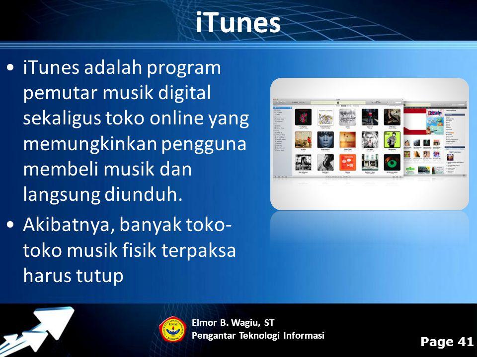 iTunes iTunes adalah program pemutar musik digital sekaligus toko online yang memungkinkan pengguna membeli musik dan langsung diunduh.