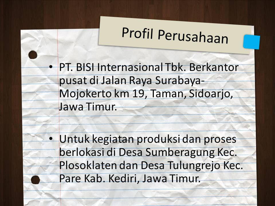 Profil Perusahaan PT. BISI Internasional Tbk. Berkantor pusat di Jalan Raya Surabaya-Mojokerto km 19, Taman, Sidoarjo, Jawa Timur.